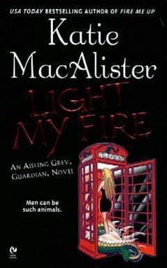 Разожги мой огонь - Макалистер Кейти