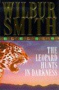 Leopard Hunts in Darkness - Smith Wilbur