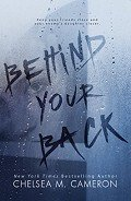 Behind Your Back - Cameron Chelsea M.